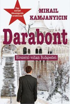 Mihail Kamjanyicin - Darabont - H�rszerz� voltam Budapesten