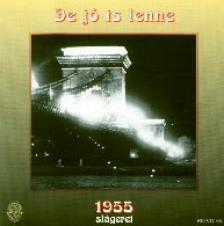 - DE JÓ IS LENNE... - 1955 SLÁGEREI  - CD -