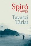Spir� Gy�rgy - Tavaszi T�rlat [eK�nyv: pdf, epub, mobi]