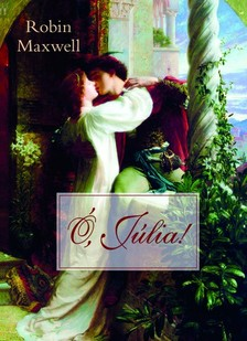 Maxwell Robin - Ó, Júlia! [eKönyv: epub, mobi]