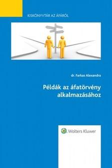 dr. Farkas Alexandra - P�ld�k az �fat�rv�ny alkalmaz�s�hoz - Kisk�nyvt�r az �f�r�l VI. r�sz [eK�nyv: epub, mobi]