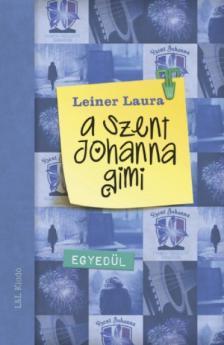 Leiner Laura - A Szent Johanna gimi 3. - Egyed�l