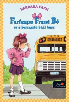 Barbara Parker - Furfangos Fruzsi B� �s a borzaszt� b�di busz - PUHA BOR�T�S