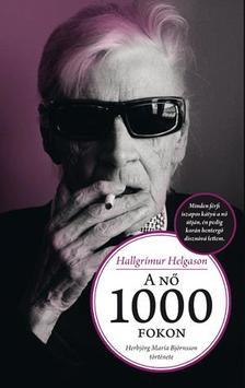 HELGASON, HALLGRÍMUR - A nő 1000 fokon - Herbjörg Maríia Björnsson története