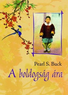 Pearl S. Buck - A boldogság ára [eKönyv: epub, mobi]