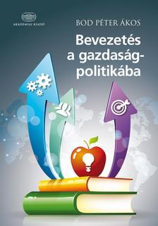 BOD P�TER �KOS - Bevezet�s a gazdas�gpolitik�ba