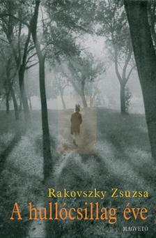 Rakovszky Zsuzsa - A hull�csillag �ve