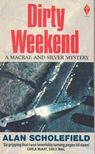 Scholefield, Alan - Dirty Weekend [antikv�r]