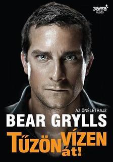 Bear Grylls - T�Z�N-V�ZEN �T! - �LETEM T�RT�NETE
