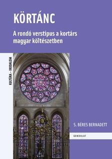 S. Béres Bernadett - Körtánc. A rondó verstípus a kortárs magyar költészetben
