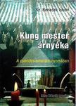 Sz. Benedek Istv�n - Kung mester �rny�ka - A csendes amerikai nyom�ban - �ti essz�
