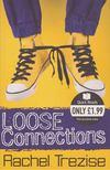 Trezise, Rachel - Loose Connections [antikvár]
