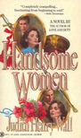 Wall, Judith Henry - Handsome Women [antikv�r]