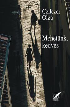 Czilczer Olga - Mehet�nk, kedves