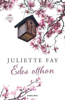 Juliette Fay - Édes otthon