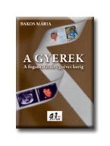 Bakos M�ria - A GYEREKEK - A FOGANTAT�ST�L EGY�VES KORIG -