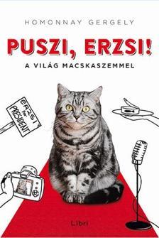 Homonnay Gergely - Puszi, Erzsi! - A világ macskaszemmel