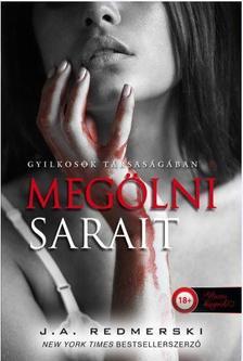 J.A. Redmerski - Megölni Sarait (Gyilkosok társaságában 1.)