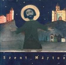 VARGA M�TY�S - SCHMAL R�ZA - Szent M�rton