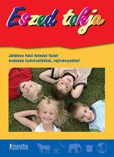 TÖRÖK ÁGNES (SZERK.) - Eszed tokja - Játékos házi feladat füzet érdekes tudnivalókkal, rejtvényekkel