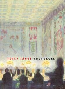 T�rey J�nos - Protokoll [eK�nyv: pdf, epub, mobi]