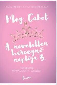 Cabot, Meg - Karácsonyi őrület - A neveletlen hercegnő naplója 3.