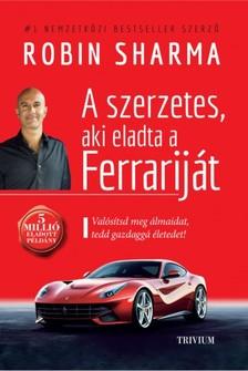 Robin Sharma - A szerzetes, aki eladta a Ferrarij�t [eK�nyv: epub, mobi]