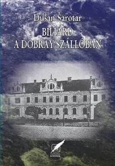 SAROTAR, DUSAN - Bili�rd a Dobray Sz�ll�ban