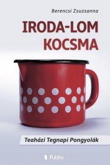 Zsuzsanna Berencsi - Iroda-Lom Kocsma [eKönyv: epub, mobi]