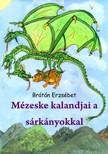 BR�T�N ERZS�BET - M�zeske kalandjai a s�rk�nyokkal (M�sodik kiad�s) [eK�nyv: pdf,  epub,  mobi]