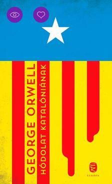 George Orwell - Hódolat Katalóniának