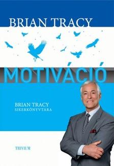 Brian Tracy - Motiváció [eKönyv: epub, mobi]