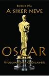 Bokor Pál - A siker neve Oscar [eKönyv: pdf,  epub,  mobi]