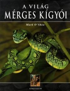 O`SHEA, MARK - A vil�g m�rges k�gy�i