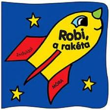 - Robi, a rak�ta - pancsol�k�nyv + spriccel�s j�t�k