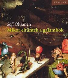 Sofi Oksanen - Mikor eltűntek a galambok