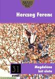 Herczeg Ferenc - Magdal�na k�t �lete