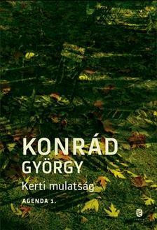 KONRÁD GYÖRGY - Kerti mulatság - Agenda 1.