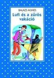 BAL�ZS �GNES - Lufi �s a z�r�s vak�ci� (P�tty�s sorozat)