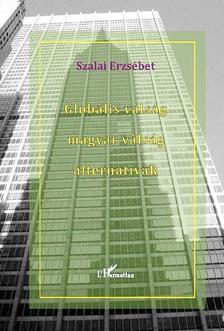 Szalai Erzsébet - Globális válság - magyar válság - alternatívák