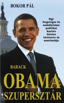Bokor P�l - Barack Obama szuperszt�r [eK�nyv: pdf, epub, mobi]
