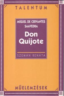 SAAVEDRA, MIGUEL DE CERVANTES - DON QUIJOTE - TALENTUM M�ELEMZ�SEK -