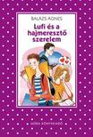 BALÁZS ÁGNES - Lufi és a hajmeresztő szerelem (Pöttyös sorozat)