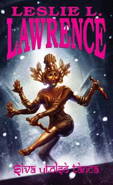 Leslie L. Lawrence - SÍVA UTOLSÓ TÁNCA 1-2.