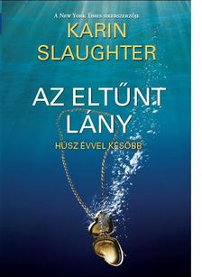 Karin Slaughter - Az elt�nt l�ny