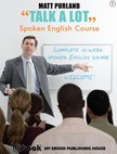 Purland Matt - Talk A Lot - Spoken English Course (Book 1) [eK�nyv: epub,  mobi]