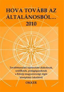 Gel�nyin� K�sa Ir�n (szerk.) - Hova tov�bb az �ltal�nosb�l...2010