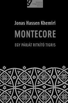 Khemiri, Jonas Hassen - MONTECORE - EGY P�RJ�T RITK�T� TIGRIS
