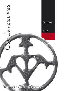 - Csodaszarvas. Őstörténet, vallás és néphagyomány IV. kötet