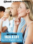 Purland Matt - Talk A Lot - Spoken English Course (Book 2) [eK�nyv: epub,  mobi]